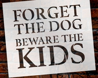 Forget the Dog - Word Stencil - Select Size - STCL1826 - by StudioR12