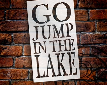 Go Jump In The Lake Stencil by StudioR12 | Reusable Mylar Template | Use to Paint Wood Signs - Pallets - DIY Summer Season - SELECT SIZE