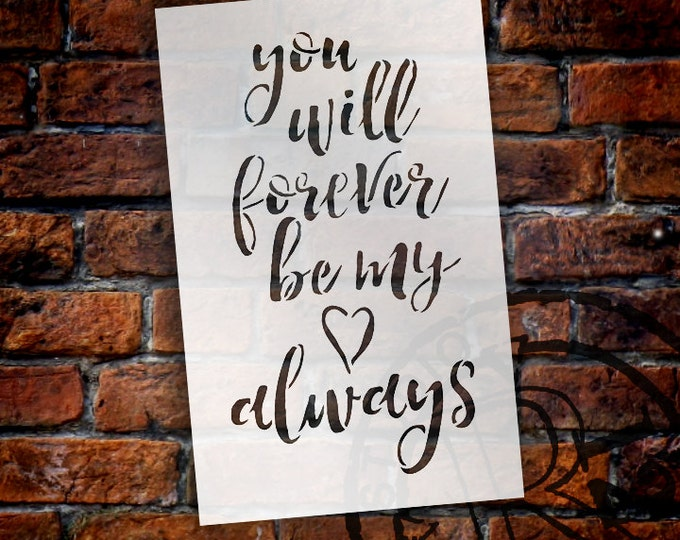 Featured listing image: You Will Forever Be My Always - Word Stencil - Select Size - STCL1386 - by StudioR12