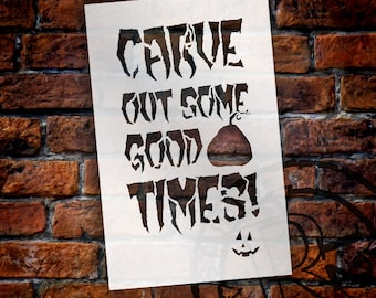 "Carve Out Some Good Times - Word Art Stencil - 7"" x  11"" - STCL1280_1 by StudioR12"