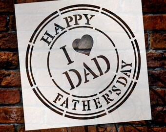Happy Father's Day - I Heart Dad Stencil by StudioR12 | Reusable Mylar Template | Use to Paint Wood Signs - Pallets - DIY Dad - SELECT SIZE