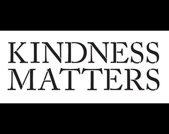 Kindness Matters - Word Stencil - Select Size- STCL1141 - by StudioR12