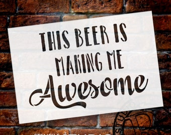 This Beer Is Making Me Awesome - Catalina Avalon - Word Stencil - Select Size - STCL1410 - by StudioR12