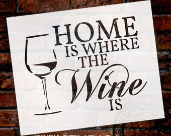 Home Is Where - Wine - Word Art Stencil - Select Size - STCL1892 - by StudioR12