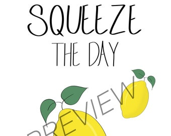 Punny Squeeze the Day Lemon Art Print At Home DIGITAL DOWNLOAD