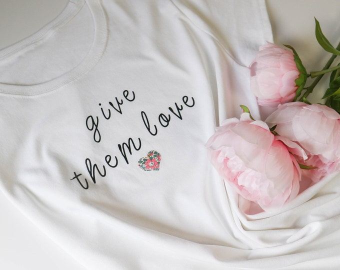 Give Them Love Slogan Tshirt with Liberty of London Heart