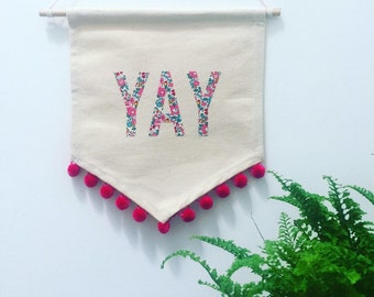 YAY Pennant Banner Flag. Made using Liberty of London Betsy Ann E fabric