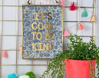 Liberty It's Cool To Be Kind Print in Gold Frame, available in a range of fabrics