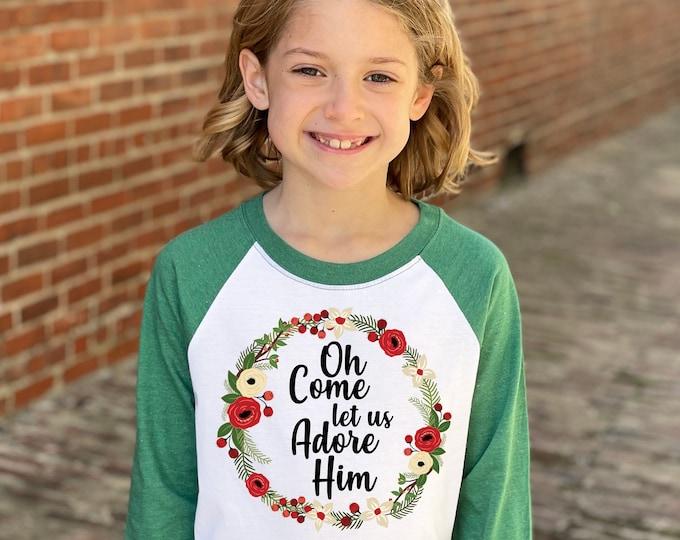 Girl Christmas Shirt Oh Come Let Us Adore Him Watercolor Floral Wreath Christmas Shirt Heather Green Raglan Religious Song Girl Hymn Xmas