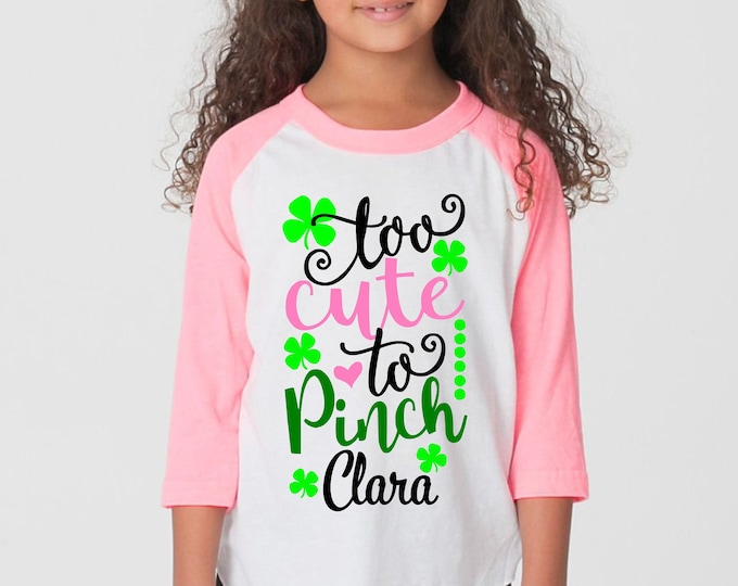 Too Cute to Pinch Girl St. Patrick's Day Shirt Personalized Name Shirt St. Patty's Day Clover Raglan Bodysuit Kid Baby Toddler Pink Green