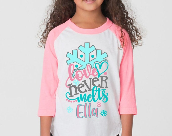 Girl Valentine's Day Shirt Love Never Melts Pink Raglan Personalized Name Shirt Valentine Raglan Shirt for a Girl Monogram Hearts Frozen