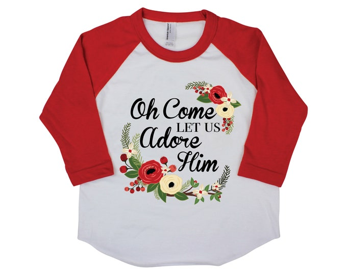 Oh Come Let Us Adore Him Christmas Shirt Red Raglan Red Ruffle Raglan Bodysuit Onesie Girl Christmas Shirt Floral Christmas Christmas Song