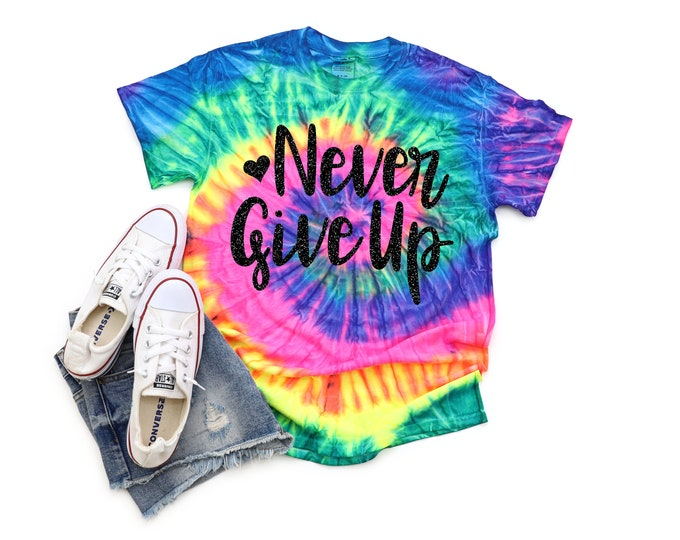 Never Give Up Girl Neon Tie Dye Shirt Galaxy Bright Black Glitter Vinyl Inspirational Girl Shirt Motivational Shirt Girl Tie Dye Slogan