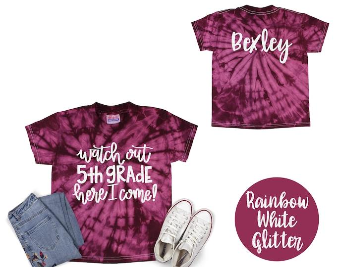 Watch Out 5th Grade Girl Personalized Tie Dye Shirt Galaxy Bright Black Glitter Vinyl White Rainbow Shirt Girl Back To School Shirt