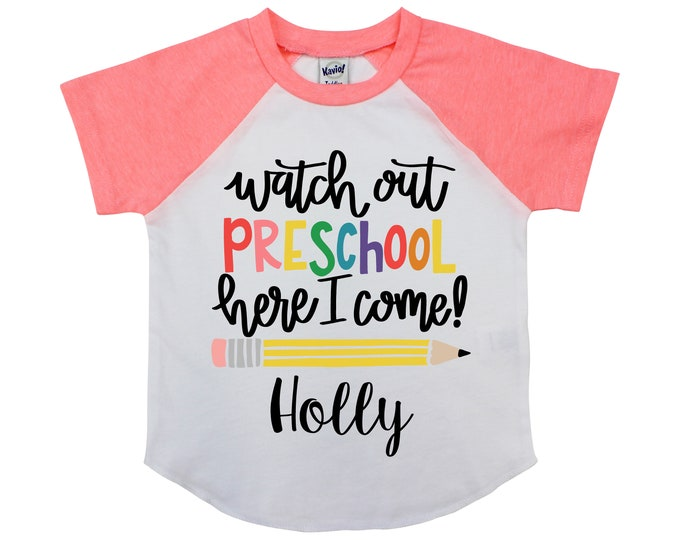 Watch Out Preschool Grade Here I Come Pre-K Grade Personalized Back to School Shirt Girl Back to School Pencil Shirt Name Shirt Raglan