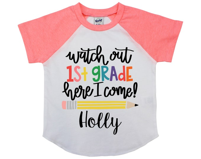 Watch Out First Grade Here I Come 1st Grade Personalized Back to School Shirt Girl Back to School Pencil Shirt Name Shirt Raglan