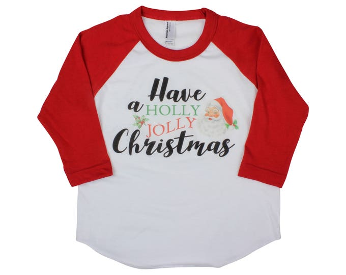 Have a Holly Jolly Christmas Boy Shirt Girl Shirt Unisex Christmas Bodysuit Infant Shirt Truck Raglan Shirt Santa Shirt Santa Claus