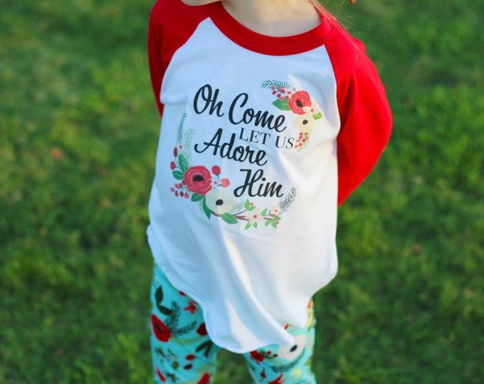Oh Come Let Us Adore Him Christmas Shirt Christmas Bodysuit Christmas Outfit Baby Christmas Shirt Toddler Christmas Shirt Floral Christmas