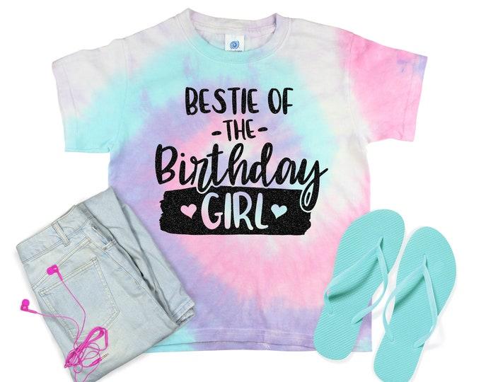 Bestie of the Birthday Girl Neon Pastel Minty Rainbow Tie Dye Shirt Galaxy Bright Black Glitter Vinyl Bestie of Birthday Shirt Girl Tie Dye