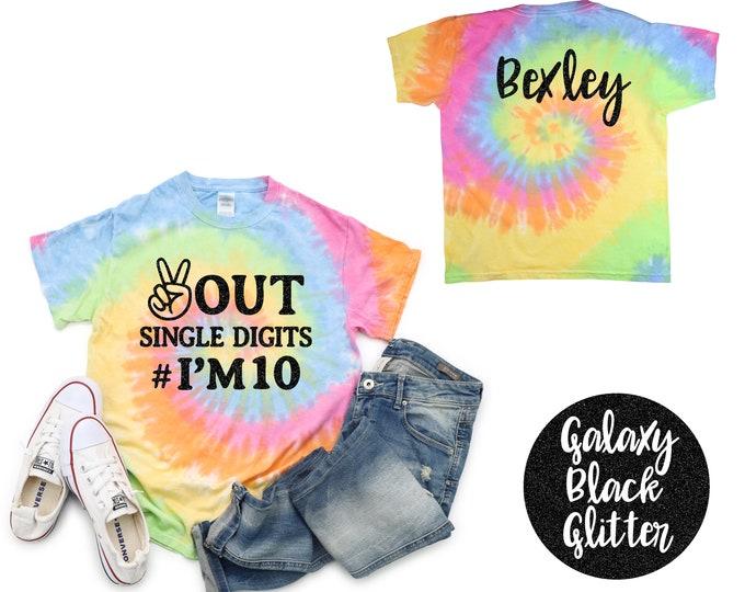 Peace Out Single Digits I'm 10 Pastel Tie Dye Shirt Black Glitter Vinyl Birthday Girl Shirt Birthday Party Shirt Girl Tween Birthday Shirt