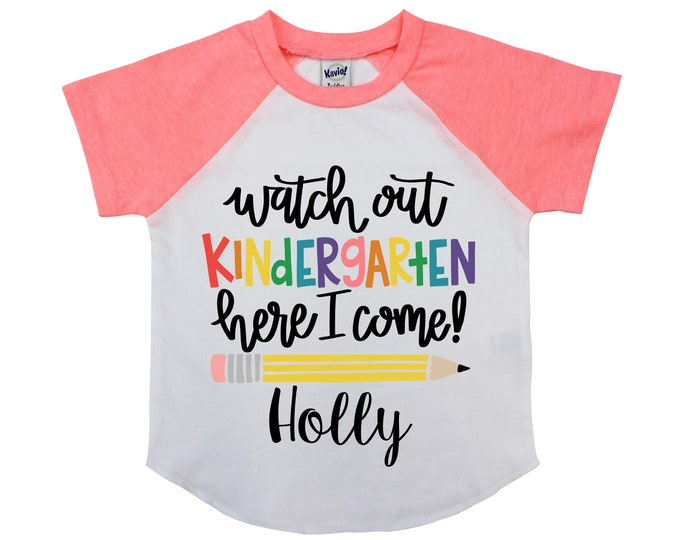 Watch Out Kindergarten Here I Come Personalized Back to School Shirt Girl Back to School Pencil Shirt Name Shirt Raglan