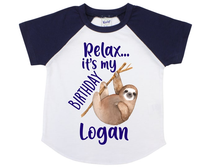 Sloth Birthday Shirt Boy Sloth Relax It's My Birthday Boy Navy Raglan Personalized Birthday Sloth Birthday Party