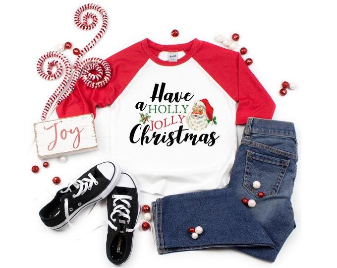 Have a Holly Jolly Christmas Boy Shirt Girl Shirt Unisex Christmas Bodysuit Infant Shirt Truck Raglan Shirt Santa Shirt Santa Claus