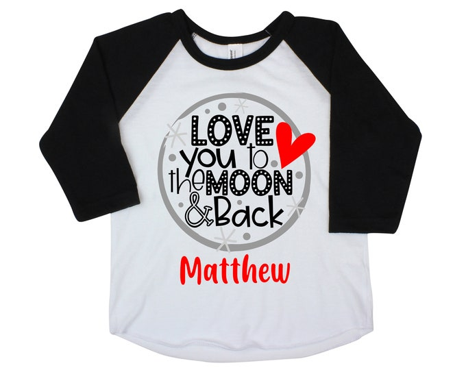 Boy Valentine's Day Shirt Love you to the Moon and Back Valentine Shirt Personalized Boy Toddler Baby Shirt Unisex Shirt Boy or Girl