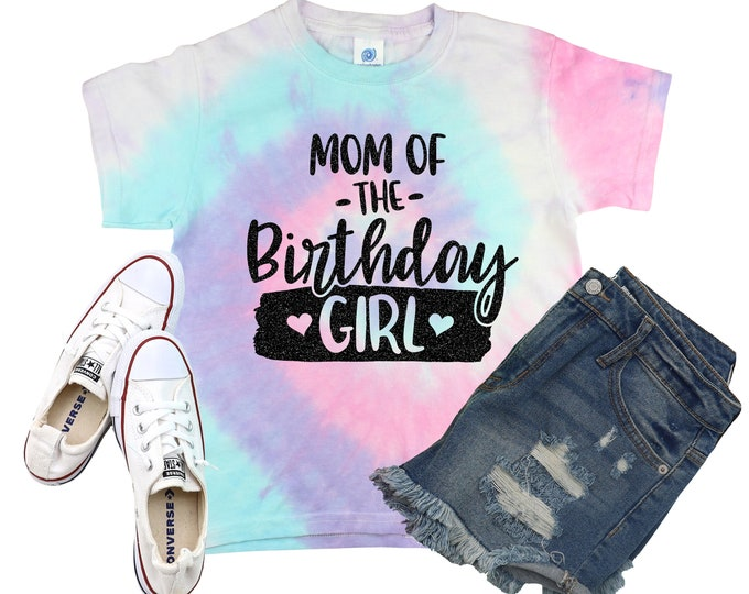 Mom of the Birthday Girl Neon Pastel Minty Rainbow Tie Dye Shirt Galaxy Bright Black Glitter Vinyl Mother of Birthday Shirt Girl Tie Dye