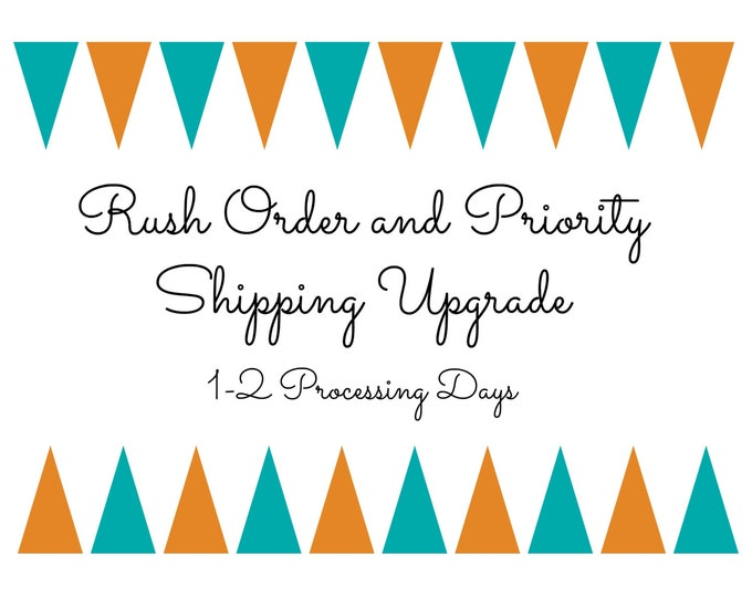 Rush Order AND Priority Shipping Upgrade