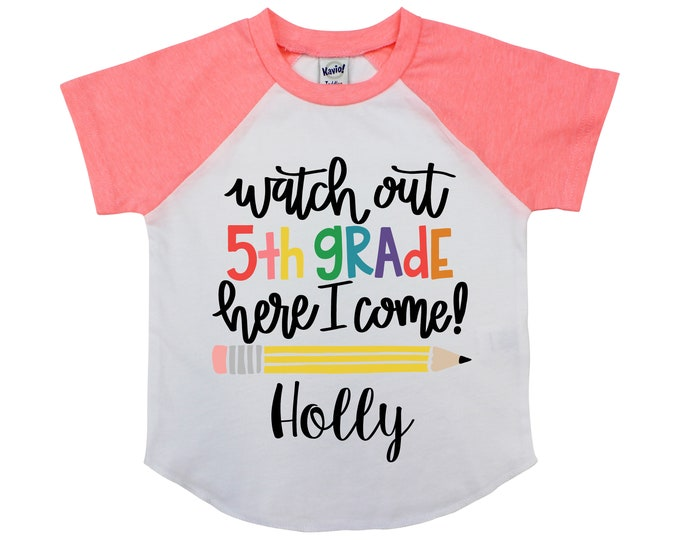 Watch Out Fifth Grade Here I Come 5th Grade Personalized Back to School Shirt Girl Back to School Pencil Shirt Name Shirt Raglan