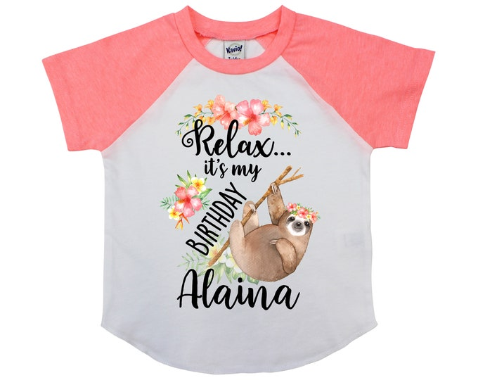 Sloth Birthday Shirt Watercolor Floral Tropical Sloth Relax It's My Birthday Personalized Girl Sloth Shirt Flowers Yellow Coral Peach
