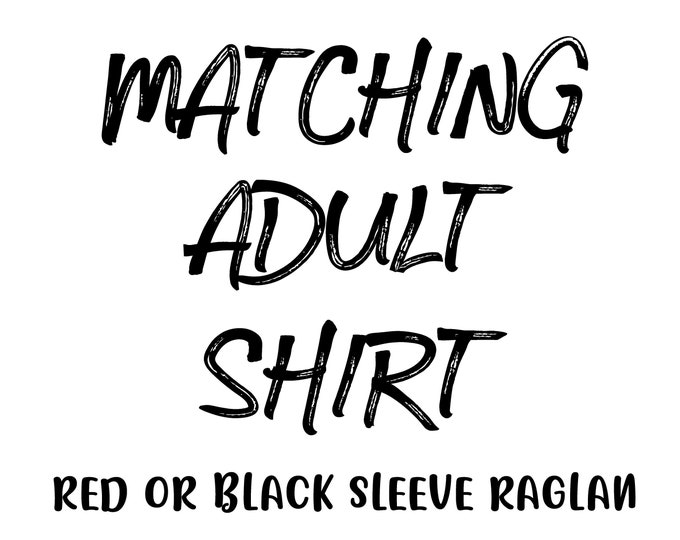 Matching Adult Raglan - NO RETURNS - Check the Size Chart for the Fit - Red or Black Sleeve Raglan Bella Canvas