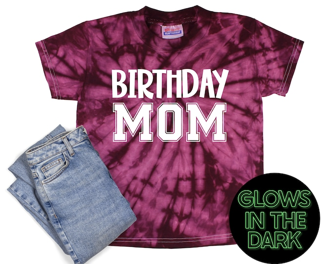 Birthday Mom Tie Dye Shirt Glow in the Dark Birthday Party Shirt Mom Birthday Shirt Glow in the Dark Jersey Style Tie Dye Bday