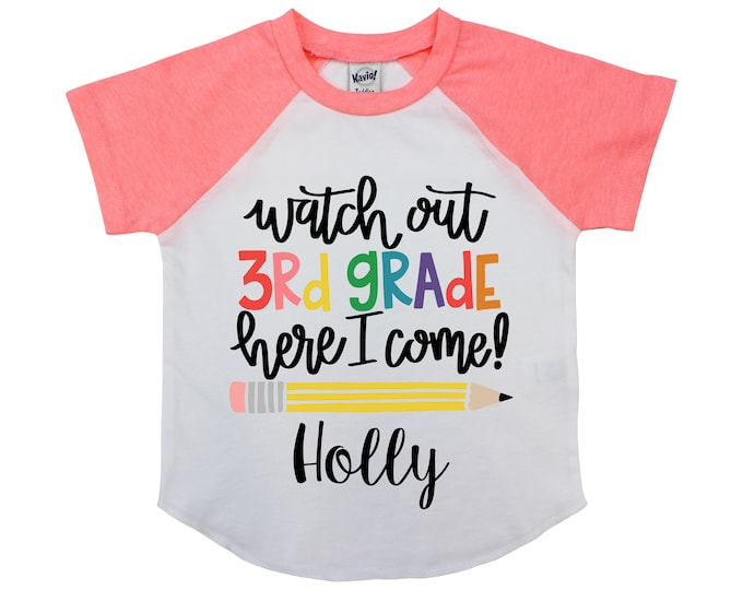 Watch Out Third Grade Here I Come 3rd Grade Personalized Back to School Shirt Girl Back to School Pencil Shirt Name Shirt Raglan