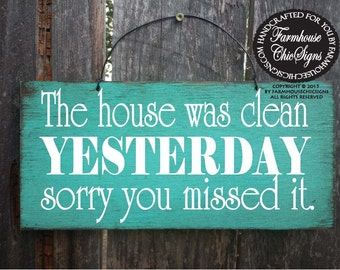 Funny Sign Home Decor Wall Decoration Clean House The Was Yesterday191