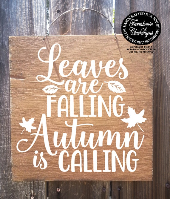 Leaves Are Falling Autumn Is Calling Rustic Sign