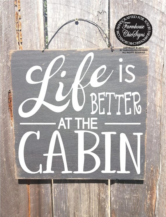 cabin, cabin sign, cabin decor, life is better at the cabin, cabin decoration, gift for cabin, lake house, lake cabin, mountain cabin, 346