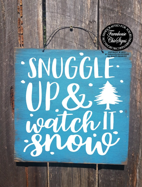 Snuggle Up And Watch It Snow Rustic Sign