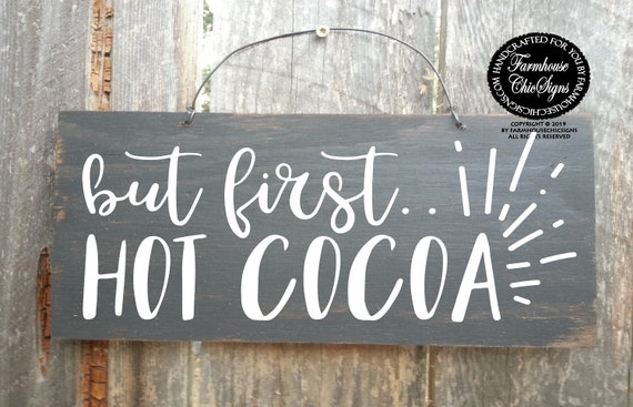 But First Hot Cocoa Rustic Wood Sign