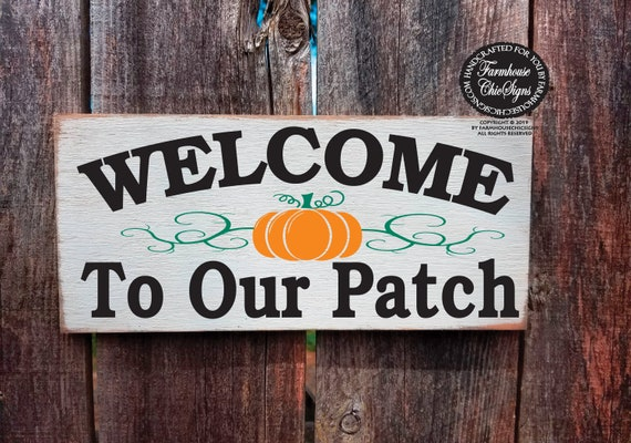 Welcome To Our Patch Rustic Sign
