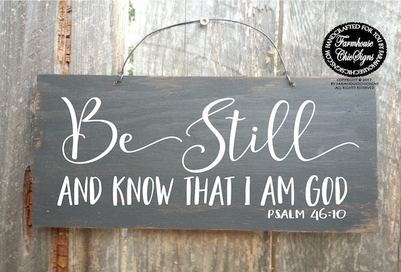 Inexpensive Christian Inspired Be Still And Know That I Am God Sign
