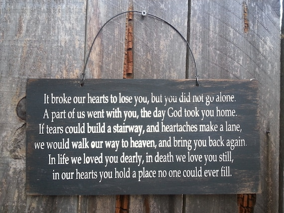 It Broke Our Hearts To Lose You Sign - Grief & Loss - Bereavement Saying - In Memory Of - Heaven Sign