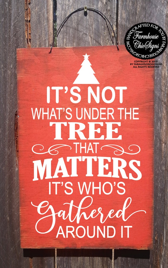 It's About Who's Gathered Around It Rustic Christmas Sign