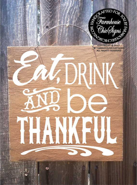 thankful sign eat drink and be thankful Thanksgiving decoration rustic Thanksgiving wall art Thanksgiving home decor be thankful sign
