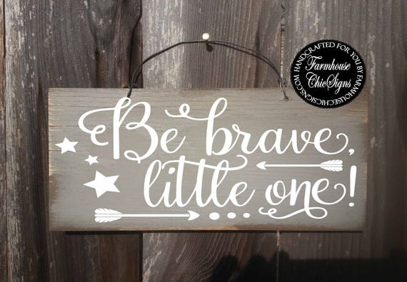 be brave little one, kids room decor, kids signs, kid decor, nursery decor, nursery wall art, nursery wall decor, kids wall decor