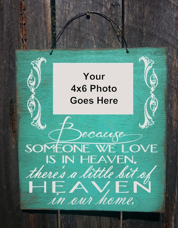 Because Someone We Love Is In Heaven, Memorial sign, Rustic Frame, Condolence Gift, Heaven in our home, Bereavement Gift, In Memory, 195