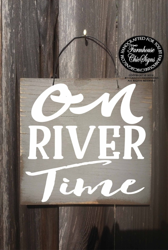 on river time, river sign, river house sign, river decor, river decoration, river house decor, river house, river, river life, 274