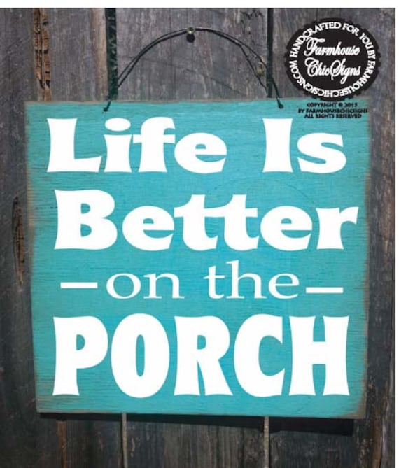 Life is Better on the Porch Sign, front porch decor, porch sign, patio decor, outdoor living, deck sign, yard decor, 138/226
