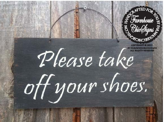 Please remove your shoes sign, Please Take Off Your Shoes Sign, no shoes sign, no shoes allowed, no shoes in house, remove shoes, 43/136